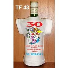 Tričko na flašku 30 Když vypiješ tuhle flašku