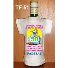 Tričko na flašku 50 Vytáhni korek a dej si ...