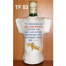 Tričko na flašku Ty odcházíš do důchodu ...