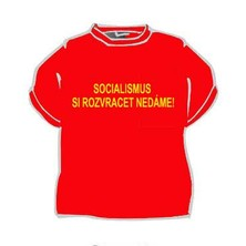 Tričko Socialismus si rozvracet nedáme